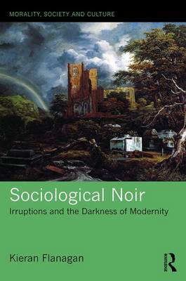Sociological Noir by Kieran Flanagan