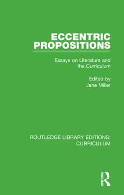 Eccentric Propositions: Essays on Literature and the Curriculum book
