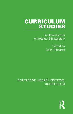 Curriculum Studies: An Introductory Annotated Bibliography by Colin Richards