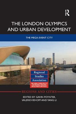 The London Olympics and Urban Development: The Mega-Event City by Gavin Poynter