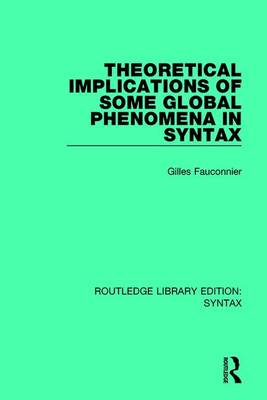 Theoretical Implications of Some Global Phenomena in Syntax book