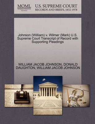 Johnson (William) V. Wilmer (Mark) U.S. Supreme Court Transcript of Record with Supporting Pleadings by William Jacob Johnson