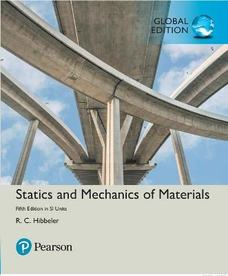 Statics and Mechanics of Materials in SI Units by Russell C. Hibbeler