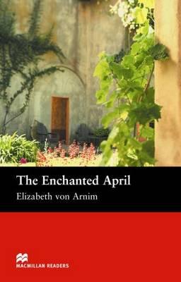 The The Enchanted April The Enchanted April - Intermediate Intermediate by Elizabeth von Arnim