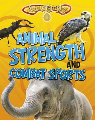 Animal Strength and Combat Sports by Isabel Thomas