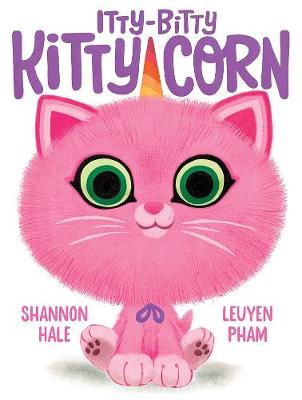 Itty-Bitty Kitty-Corn by Shannon Hale
