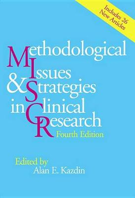 Methodological Issues and Strategies in Clinical Research by Alan E. Kazdin