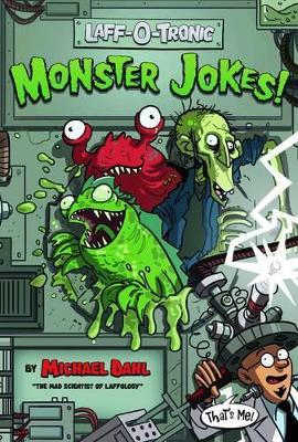 Laff-O-Tronic Monster Jokes! by Michael Dahl
