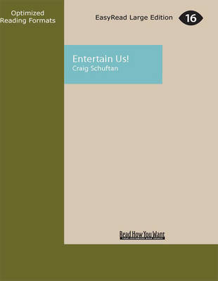 Entertain Us! by Craig Schuftan