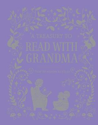 A Treasury to Read with Grandma by Parragon Books Ltd