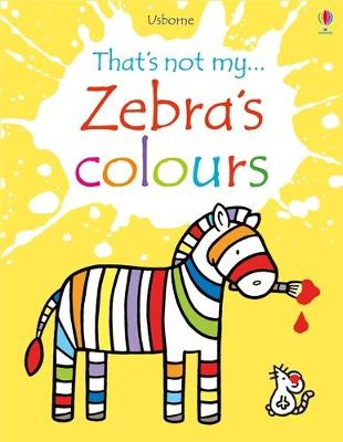 Zebra's Colours by Fiona Watt