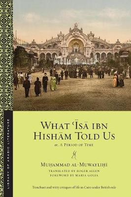 What 'Isa ibn Hisham Told Us by Muhammad al-Muwaylihi