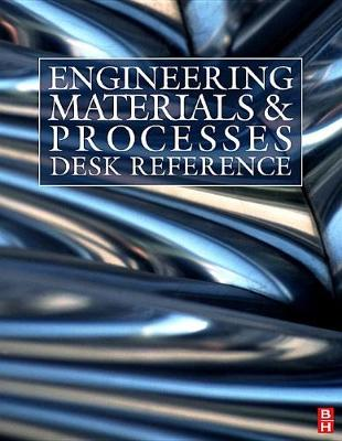 Engineering Materials and Processes Desk Reference by Rajiv Asthana