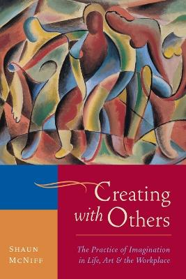 Creating With Others by Shaun McNiff