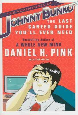 The Adventures of Johnny Bunko by Daniel H. Pink