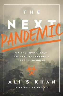 The Next Pandemic by Dr Ali S. Khan