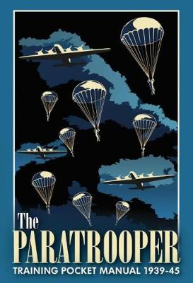 The Paratrooper Training Pocket Manual 1939-1945 book
