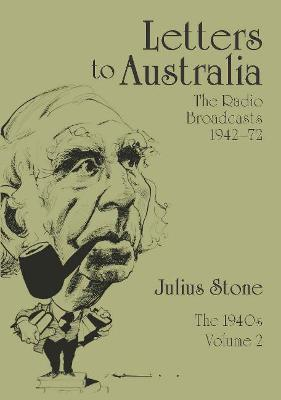 Letters to Australia, Volume 2: Essays from the 1940s by Mr Julius Stone