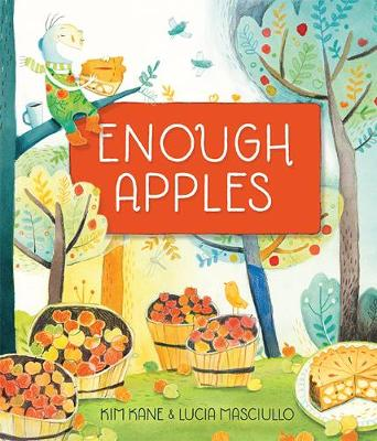 Enough Apples by Kim Kane