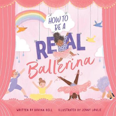 How to Be a Real Ballerina book
