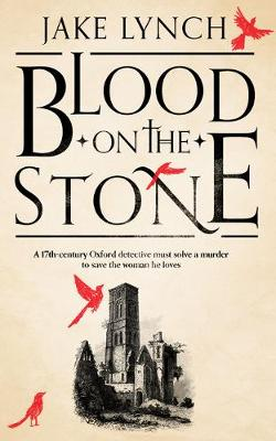 Blood On The Stone by Jake Lynch