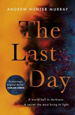 The Last Day: The Sunday Times bestseller by Andrew Hunter Murray
