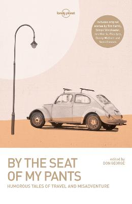 By the Seat of My Pants by Lonely Planet
