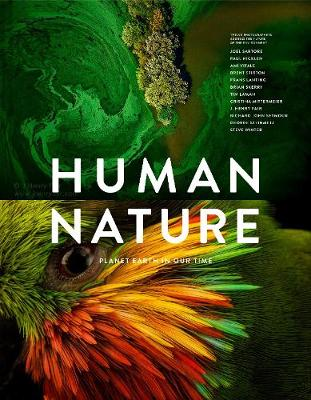 Human Nature: Twelve Photographers Address the Future of the Environment by Ruth Hobday