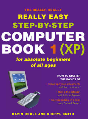 The Really Really Really Easy Step- By Step Computer Book 1 (XP) by Gavin Hoole