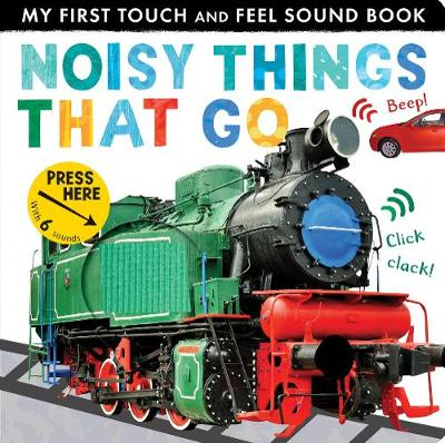 Noisy Things That Go by Libby Walden