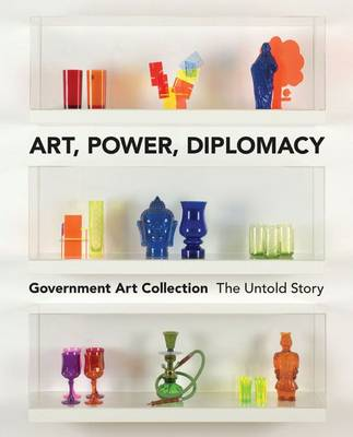Art, Power, Diplomacy by ,Toffolo,,Dorment,,COR Johnson