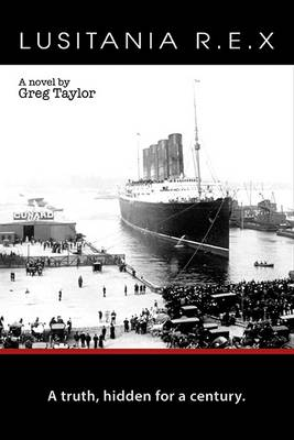 Lusitania R. E. X by Greg Taylor