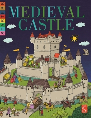 Starters: Life In A Medieval Castle by Nick Pierce