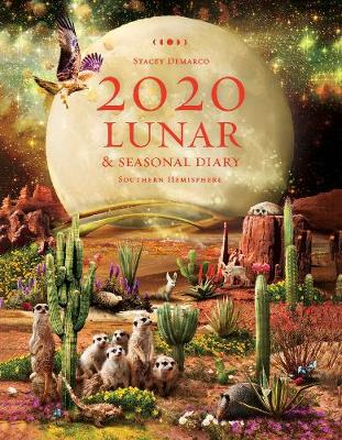2020 Lunar and Seasonal Diary: Southern Hemisphere by Stacey Demarco