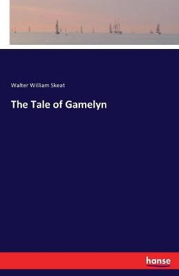 Tale of Gamelyn by William W Walter