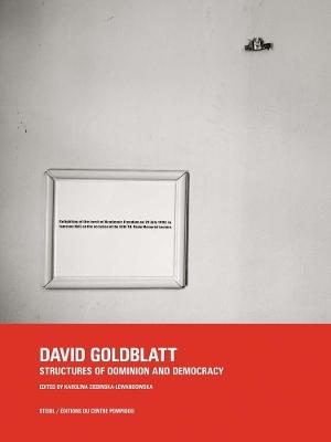 David Goldblatt: Structures of Dominion and Democracy by David Goldblatt