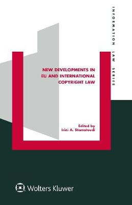 New Developments in EU and International Copyright Law by Irini A. Stamatoudi