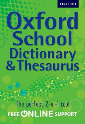 Oxford School Dictionary & Thesaurus by Oxford Dictionary
