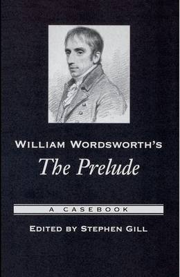 William Wordsworth's The Prelude by Stephen Gill