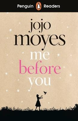 Penguin Readers Level 4: Me Before You (ELT Graded Reader) by Jojo Moyes