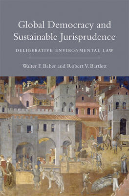 Global Democracy and Sustainable Jurisprudence by Walter F. Baber
