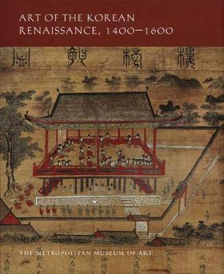 Art of the Korean Renaissance, 1400-1600 by Soyoung Lee
