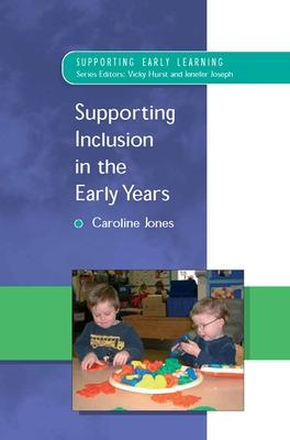 Supporting Inclusion in the Early Years by Caroline Jones