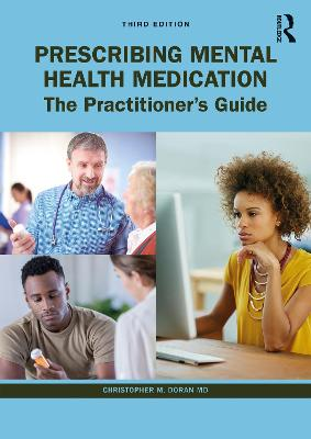 Prescribing Mental Health Medication: The Practitioner's Guide by Christopher M. Doran MD