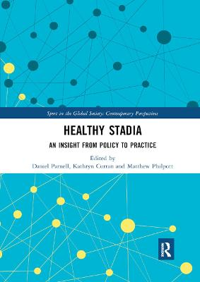 Healthy Stadia: An Insight from Policy to Practice by Daniel Parnell
