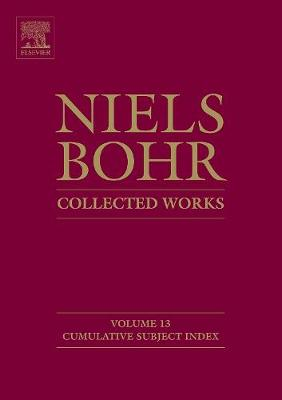 Niels Bohr - Collected Works by Finn Aaserud