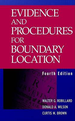 Evidence and Procedures for Boundary Location by Curtis M. Brown