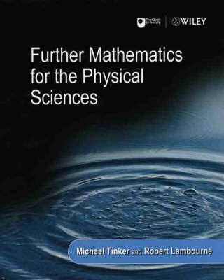 Further Mathematics for the Physical Sciences by Robert Lambourne