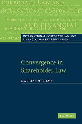 Convergence in Shareholder Law by Mathias M. Siems
