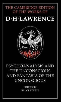 'Psychoanalysis and the Unconscious' and 'Fantasia of the Unconscious' by D H Lawrence